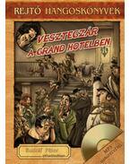 Vesztegzár a Grand Hotelben - Hangoskönyv melléklettel - Rejtő Jenő