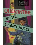 Vesztegzár a Grand Hotelben - Quarantine in the Grand Hotel - Rejtő Jenő
