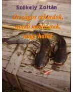 Országos rekordok, nyerő módszerek, nagy halak - Székely Zoltán