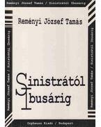 Sinistrától Ibusárig (dedikált) - Reményi József Tamás