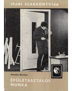 Épületasztalos munka - Reményi Tibor, Pálinkás László