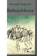 Bolhacirkusz - Remenyik Zsigmond