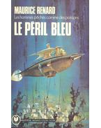 Le Péril Bleu - Renard, Maurice