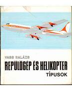 Repülőgép- és helikoptertípusok - Vass Balázs