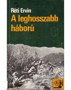 A leghosszabb háború - Réti Ervin