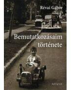 Bemutatkozásaim története - Révai Gábor