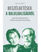 Beszélgetések a baloldaliságról - Heller Ágnessel és Tamás Gáspár Miklóssal - Révai Gábor