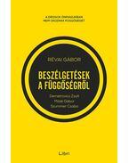 Beszélgetések a függőségről - Demetrovics Zsolttal, Máté Gáborral és Szummer Csabával - Révai Gábor