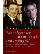 Beszélgetések nem csak tudományról - Révai Gábor