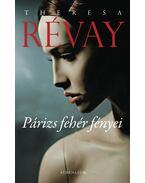 Párizs fehér fényei - Révay, Theresa
