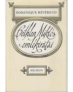 Bethlen Miklós emlékiratai - Révérend, Dominique