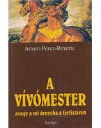 A vívómester - Arturo Pérez-Reverte
