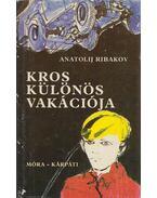 Kros különös vakációja - Ribakov, Anatolij