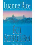Égi szerelem - Rice, Luanne