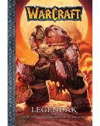 Warcraft - Legendák I. - Richard A. Knaak; Kim  Jae, Hwan; Lewter, Troy; Mike Wellman; No Mi, jung; Dan Jolley; Olivares, Carlos; Nam, Kim