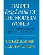 Harper Encyclopedia of the Modern World - Richard B. Morris, Graham W. Irwin