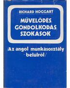 Művelődés, gondolkodás, szokások - Richard Hoggart