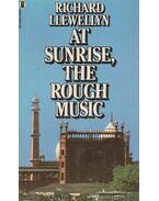 At Sunrise, the Rough Music - Richard Llewellyn