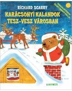 Karácsonyi kalandok Tesz-vesz városban - Richard Scarry