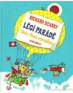 Légi parádé Tesz-Vesz városban - Richard Scarry