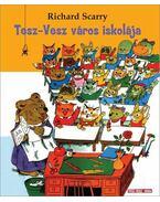 Tesz-vesz város iskolája - Richard Scarry