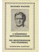 A nürnbergi mesterdalnokok - Richard Wagner