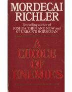 A Choice of Enemies - Richler, Mordecai
