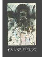 Czinke Ferenc grafikusművész retrospektív kiállítása - Rideg Gábor