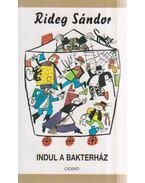 Indul a bakterház - Rideg Sándor