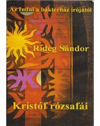 Kristóf rózsafái - Rideg Sándor