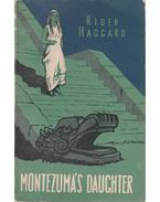 Montezuma's Daughter - Rider Haggard