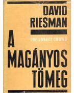A magányos tömeg - Riesman, David