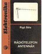 Rádiótelefon antennák - Rigó Béla