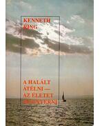 A Halált átélni - az Életet megnyerni - Ring, Kenneth