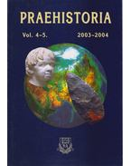 Praehistoria Vol. 4-5. 2003-2004 - Ringer Árpád
