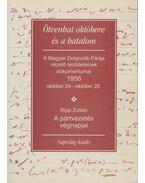 Ötvenhat októbere és a hatalom - Ripp Zoltán (szerk.), Horváth Julianna