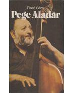 Pege Aladár (dedikált) - Riskó Géza