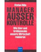 Manager Ausser Kontrolle - RIßE, STEFAN