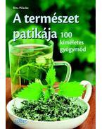 A természet patikája - 100 azonnali gyógymód - Rita Pilaske