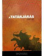 A tatárjárás (1241-42) - Ritoók Ágnes, Garam Éva (szerk.)