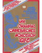 Ritters original chinesisches Horoskop 1986 / Ihr original chinesisches Horoskop 1986 - Ritter, Monica