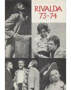 Rivalda 73-74 - Szabó Magda, Illyés Gyula, Örkény István, Illés Endre, Lengyel József, Sarkadi Imre, Szakonyi Károly, Száraz György
