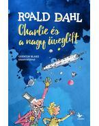 Charlieés a nagy üveglift - Roald Dahl