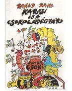 Karcsi és a csokoládégyár - Roald Dahl