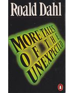 More Tales of the Unexpected - Roald Dahl