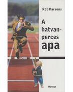 A hatvanperces apa - Rob Parsons