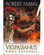 Vespasianus, Róma katonája - Robert Fabbri