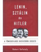 Lenin, Sztálin és Hitler - Robert Gellately