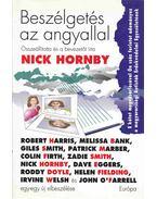 Beszélgetés az angyallal - Robert Harris, Giles Smith, Partick Marber, Colin Firth, Dave Eggers, Roddy Doyle, Helen Fielding