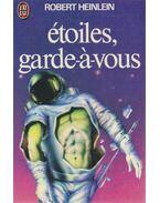 Étoiles, garde-a-vous - Robert Heinlein